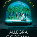 Book Review: The Other Side of the Island by Allegra Goodman