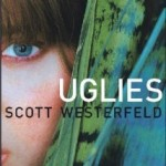 WHY HAVEN'T I READ THESE BOOKS?!: The Uglies Trilogy by Scott Westerfeld