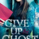 Joint Review: Give Up The Ghost by Megan Crewe