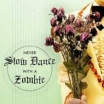 Halloween Week Book Review: Never Slow Dance with a Zombie