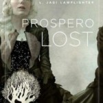 Joint Review: Prospero Lost by L. Jagi Lamplighter