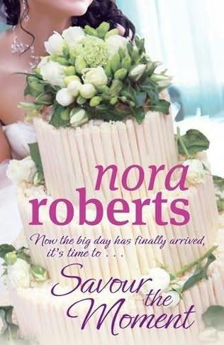 Savor the Moment by Nora Roberts (2010, Hardcover)