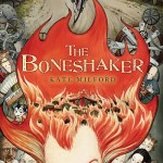 Book Review: <i>The Boneshaker</i> by Kate Milford