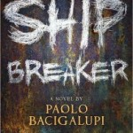 Book Review: Ship Breaker by Paolo Bacigalupi
