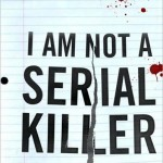 Book Review: I Am Not A Serial Killer by Dan Wells