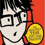 Book Review: The Absolutely True Diary of a Part-Time Indian by Sherman Alexie