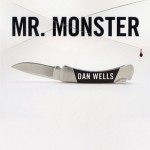 Smugglivus 2010 Book Review: <em>Mr. Monster</em> by Dan Wells