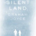 Book Review: <em>The Silent Land</em> by Graham Joyce