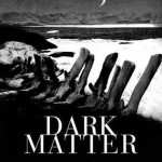 Book Review: <em>Dark Matter</em> by Michelle Paver
