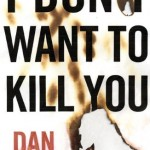 Book Review: <em>I Don't Want to Kill You</em> by Dan Wells