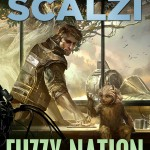 Book Review: <em>Fuzzy Nation</em> by John Scalzi