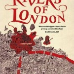 Book Review: <em>Rivers of London</em>/<em>Midnight Riot</em> by Ben Aaronovitch