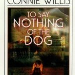 Book Review: <em>To Say Nothing of the Dog</em> by Connie Willis