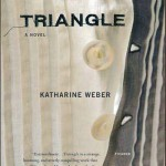 Book Review: <em>Triangle</em> by Katharine Weber