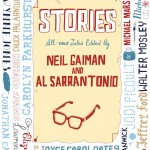 Anthology Review: <em>Stories</em> by Neil Gaiman and Al Sarrantonio