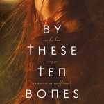 Book Review: <em>By These Ten Bones</em> by Clare B. Dunkle