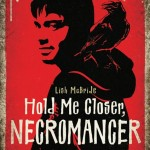 Book Review: <em>Hold Me Closer, Necromancer</em> by Lish McBride