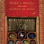 Anthology Review: <em>Sleight of Hand</em> by Peter S. Beagle