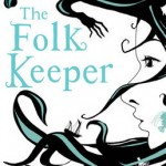Book Review: <em>The Folk Keeper</em> by Franny Billingsley