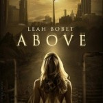 Over at Kirkus: <i>Above</i> by Leah Bobet