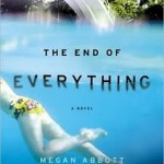 Book Review: <i>The End of Everything</i> by Megan Abbott