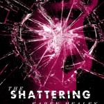 Joint Review: <i>The Shattering</i> by Karen Healey