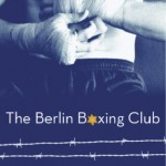 Book Review: <i>The Berlin Boxing Club</i> by Robert Sharenow