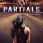 Book Review: <i>Partials</i> by Dan Wells