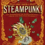 <i>Steampunk!</i> Blog Tour: A Chat With Kelly Link & Gavin Grant