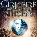 Book Review: <i>The Girl of Fire and Thorns</i> by Rae Carson