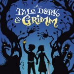 Book Review: <i>A Tale Dark and Grimm</i> by Adam Gidwitz