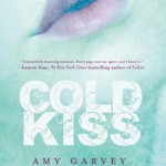 Joint Review: <i>Cold Kiss</i> by Amy Garvey