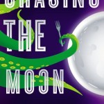 Book Review: <i>Chasing the Moon</i> by A. Lee Martinez