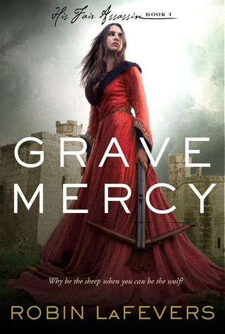Grave Mercy (His Fair Assassin #1)  - Robin LaFevers