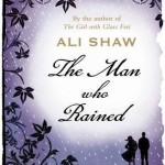 Book Review: <i>The Man Who Rained</i> by Ali Shaw