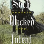 Book Review: <i>Such Wicked Intent</i> by Kenneth Oppel