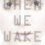 Joint Review: <i>When We Wake</i> by Karen Healey
