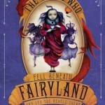 Book Review: <i>The Girl Who Fell Beneath Fairyland and Led the Revels There</i> by Catherynne M. Valente