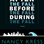 Book Review: <i>After the Fall, Before the Fall, During the Fall</i> by Nancy Kress