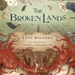 Book Review: <i>The Broken Lands</i> by Kate Milford