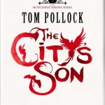 2012 Kitschies Golden Tentacle Award: Thoughts on <i>The City's Son</i> by Tom Pollock