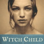Book Review: <i>Witch Child</i> by Celia Rees