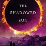 Joint Review: <i>The Shadowed Sun</i> by N. K. Jemisin