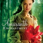 Book Review: <i>The Amaranth Enchantment</i> by Julie Berry