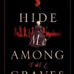 Hide Me Among the Graves UK