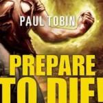 Over at Kirkus: <i>Prepare to Die!</i> by Paul Tobin