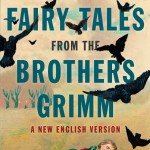 Book Review (& Giveaway): <i>Fairy Tales from the Brothers Grimm</i> by Philip Pullman