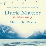 All Hallow's Read: <i>Dark Matter</i> by Michelle Paver
