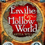 Book Review: <i>Emilie and the Hollow World</i> by Martha Wells