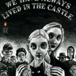 Book Review: <i>We Have Always Lived in the Castle</i> by Shirley Jackson